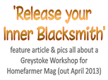 Feature article in HomeFarmer  Mag about a Greystoke Blacksmithing workshop with Adrian Wood in Feb 2013